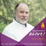 164: How Love Can Dissolve Conflict – Relationship Magic with Guy Finley