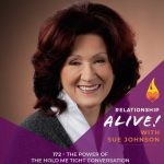 172: The Power of The Hold Me Tight Conversation with Sue Johnson