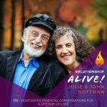 179: Eight Dates: Essential Conversations for a Lifetime of Love with Julie and John Gottman