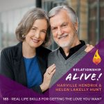 183: Real-Life Skills for Getting the Love You Want – with Helen LaKelly Hunt and Harville Hendrix