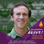 187: More Love Less Conflict – Communication and Mindset Secrets with Jonathan Robinson