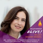 196: Harnessing the Transformative Power of Your Core Emotions – The Change Triangle with Hilary Jacobs Hendel