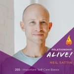 205: [Updated] Important Self-Care Basics with Neil Sattin