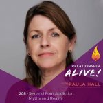 208: Sex and Porn Addiction – Myths and Reality – with Paula Hall