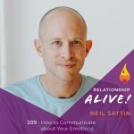 209: How to Communicate about Your Emotions – with Neil Sattin