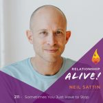 211: Sometimes You Just Have to Stop – with Neil Sattin