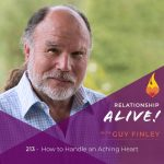 213: How to Handle an Aching Heart – with Guy Finley