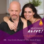 215: Your Erotic Blueprint – The Work of Jaiya – with Ian Ferguson