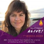 223: How to Boost Your Oxytocin for a Sense of Wellbeing – Even If You're Solo – with Jessica Zager