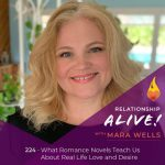 224: What Romance Novels Teach Us about Real-Life Love and Desire – with Mara Wells