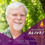 226: Feeling Good – What Matters and What Doesn't – with David Burns