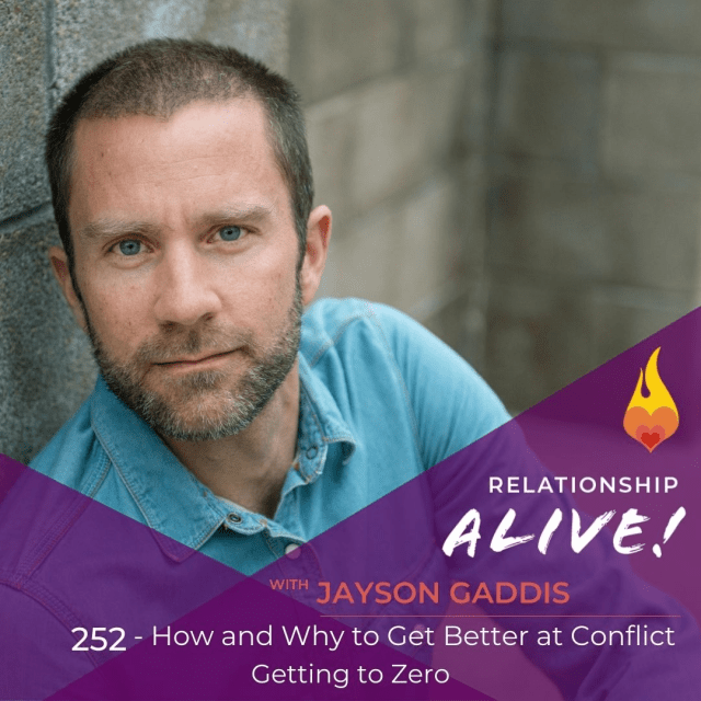 252: How and Why to Get Better at Conflict – Getting to Zero with Jayson Gaddis